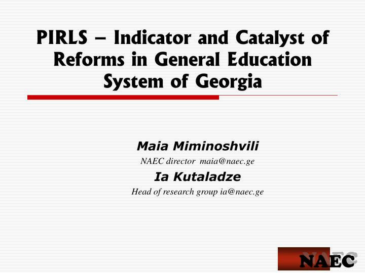 Pirls indicator and catalyst of reforms in general education system of georgia