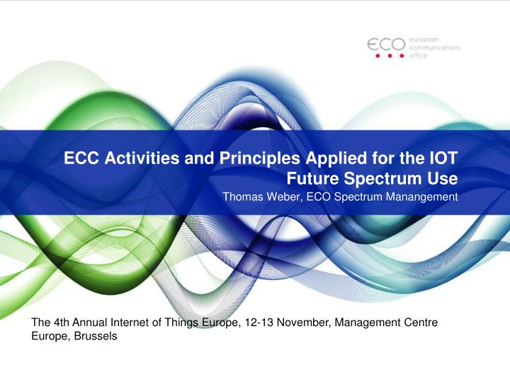 ECC Activities and Principles Applied for the IOT Future Spectrum Use