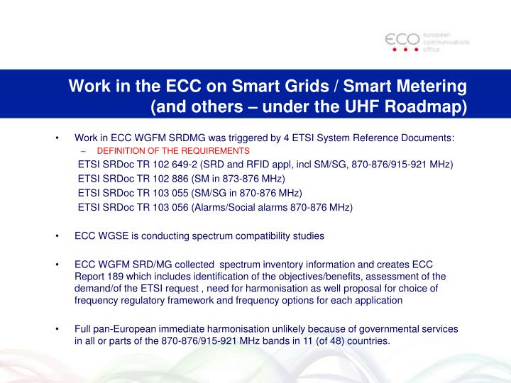 Work in the ecc on smart grids smart metering and others under the uhf roadmap