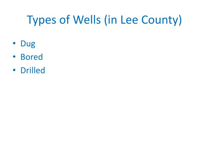 Types of wells in lee county