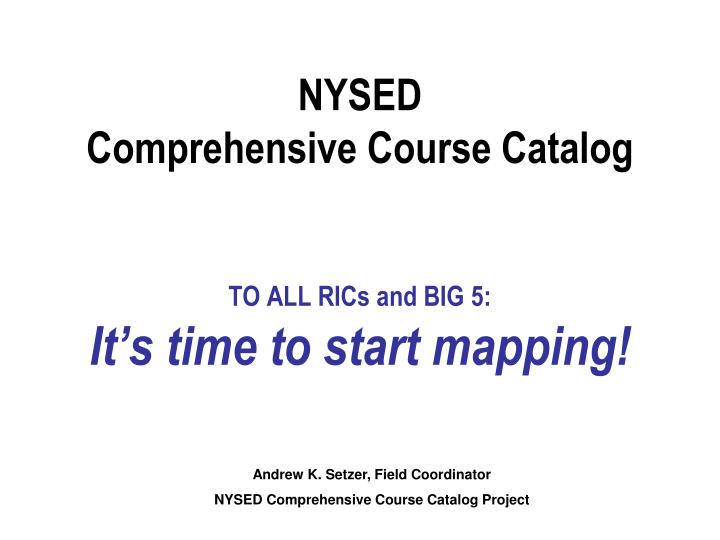 Nysed comprehensive course catalog to all rics and big 5 it s time to start mapping