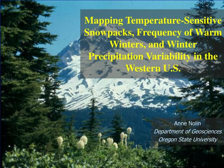 Mapping Temperature-Sensitive Snowpacks, Frequency of Warm Winters, and Winter Precipitation Variabi...