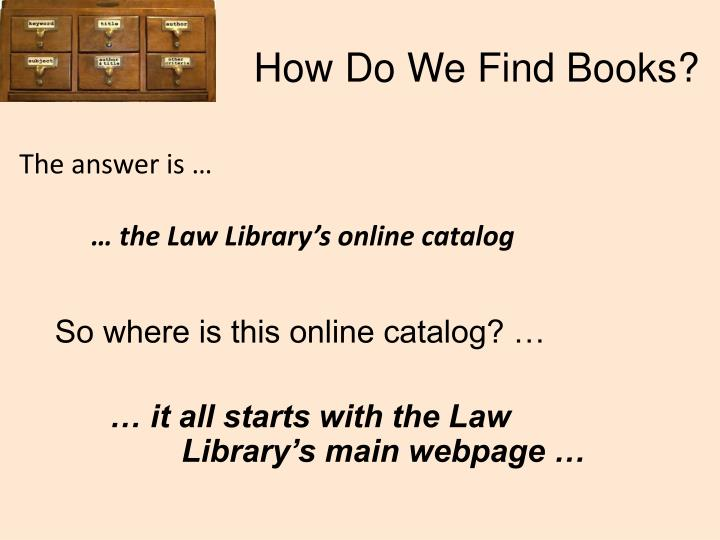 How Do We Find Books?