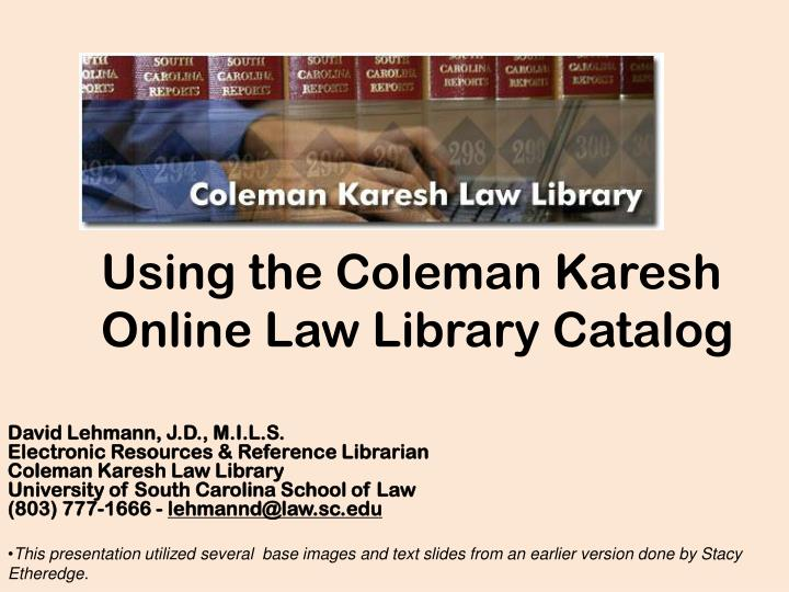 Using the Coleman Karesh