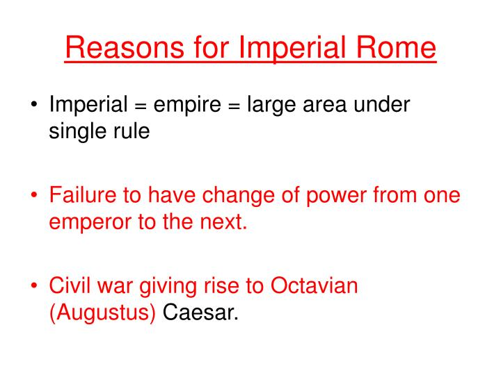 Reasons for Imperial Rome