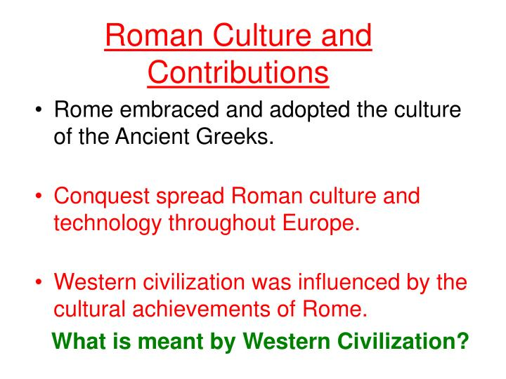 Roman Culture and Contributions