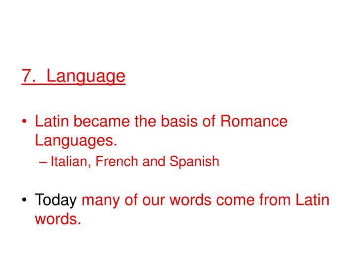 7.  Language