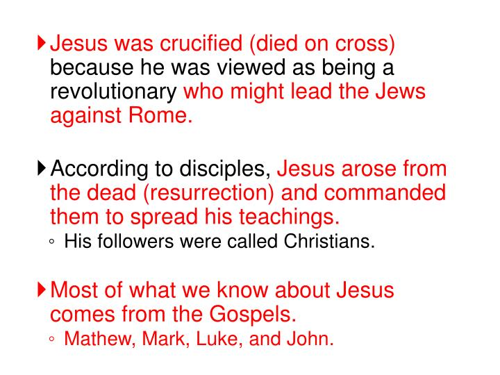 Jesus was crucified (died on cross)
