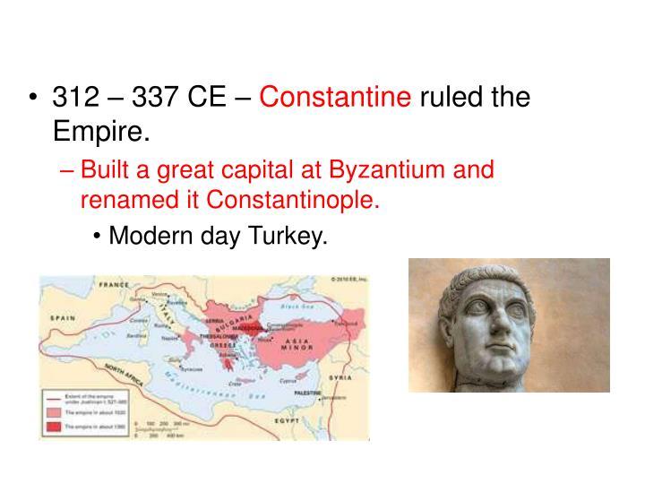 312 – 337 CE –