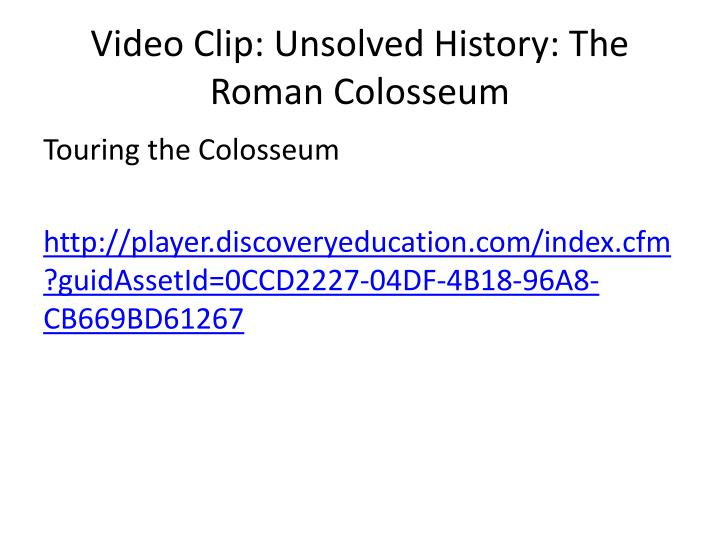 Video Clip: Unsolved History: The Roman Colosseum