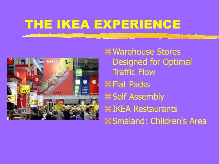 THE IKEA EXPERIENCE