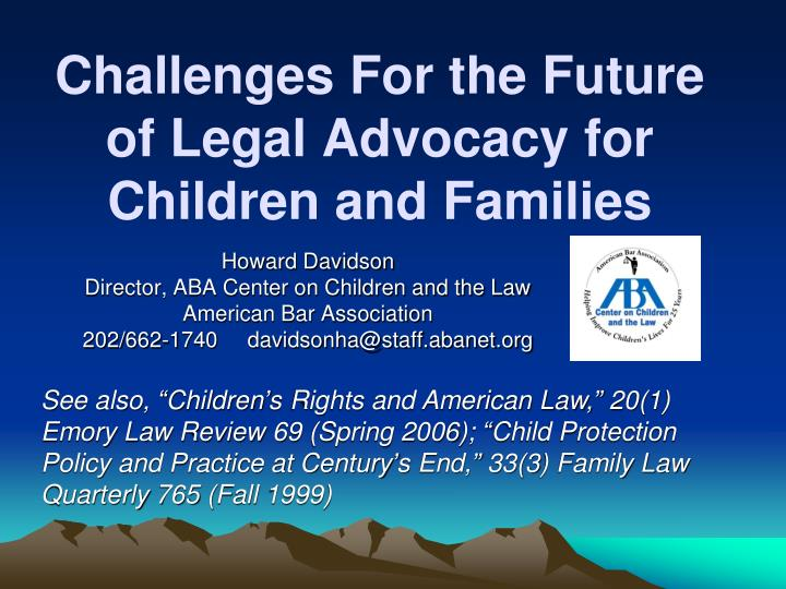 Challenges for the future of legal advocacy for children and families