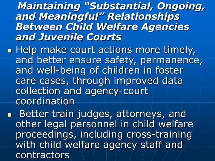 "Maintaining ""Substantial, Ongoing, and Meaningful"" Relationships Between Child Welfare Agencies and Juvenile Courts"