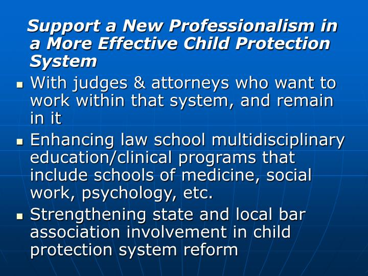 Support a New Professionalism in a More Effective Child Protection System