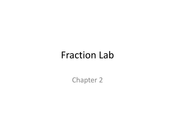 Fraction lab