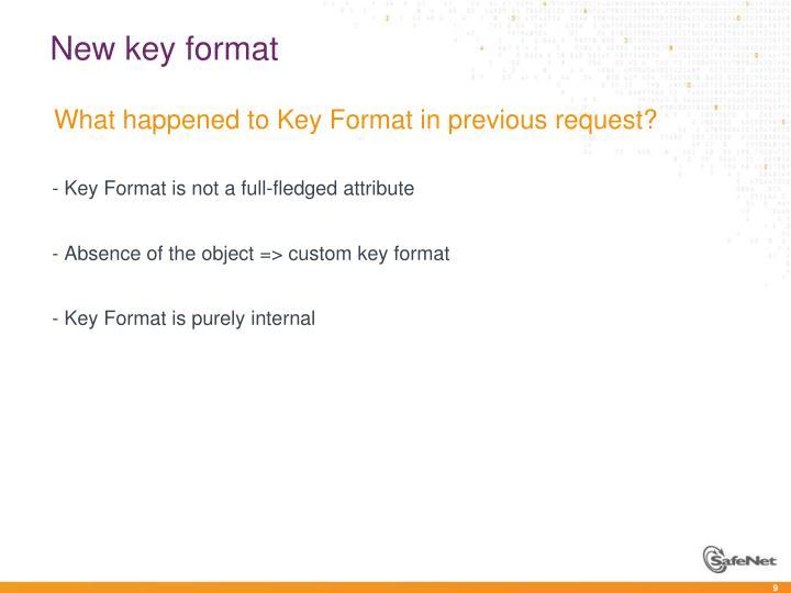 New key format