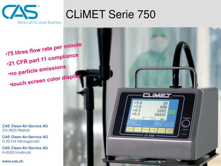 CLiMET Serie 750