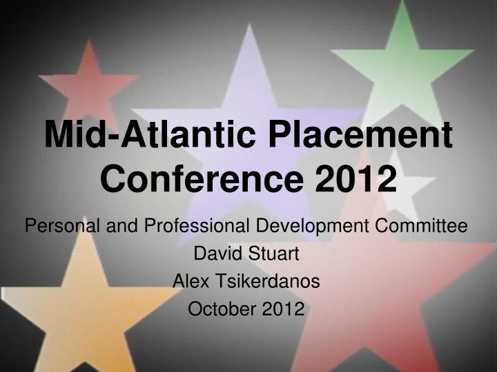 Mid atlantic placement conference 2012