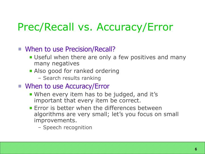 Prec/Recall vs. Accuracy/Error