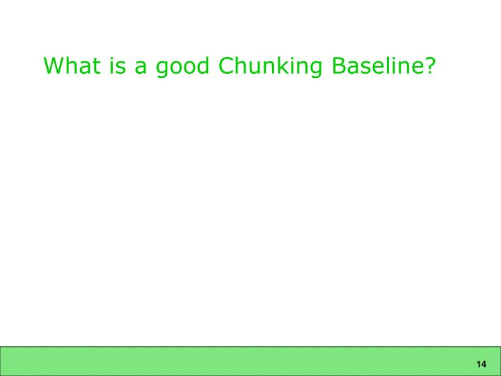 What is a good Chunking Baseline?
