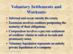 voluntary settlements and workouts