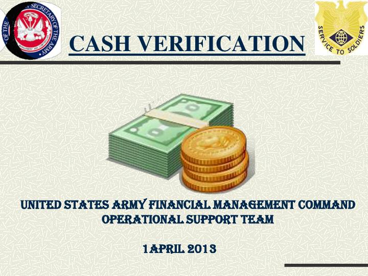 Cash verification