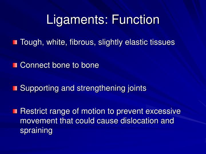 Ligaments: Function