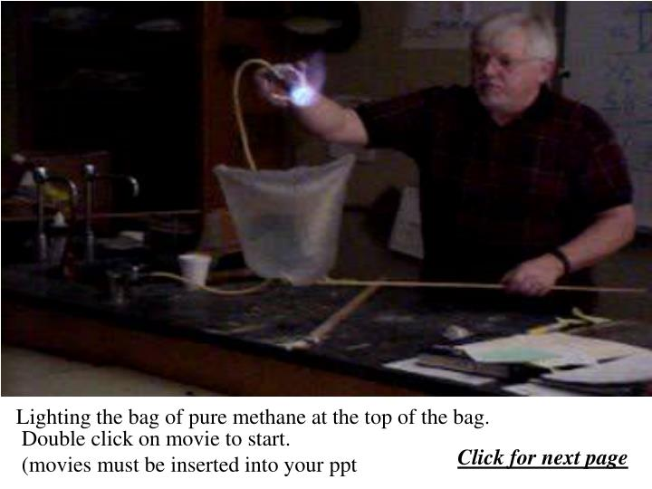 Lighting the bag of pure methane at the top of the bag.