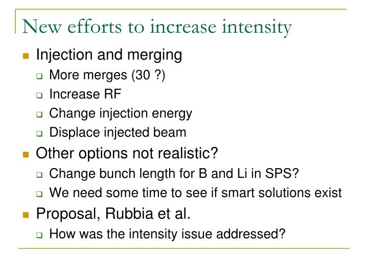 New efforts to increase intensity