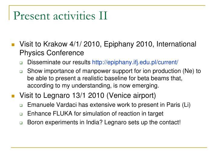 Present activities II