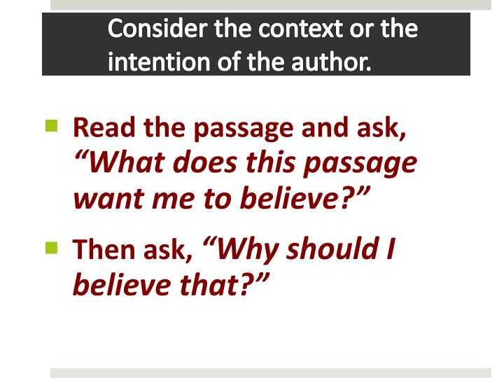 Consider the context or the intention of the author.
