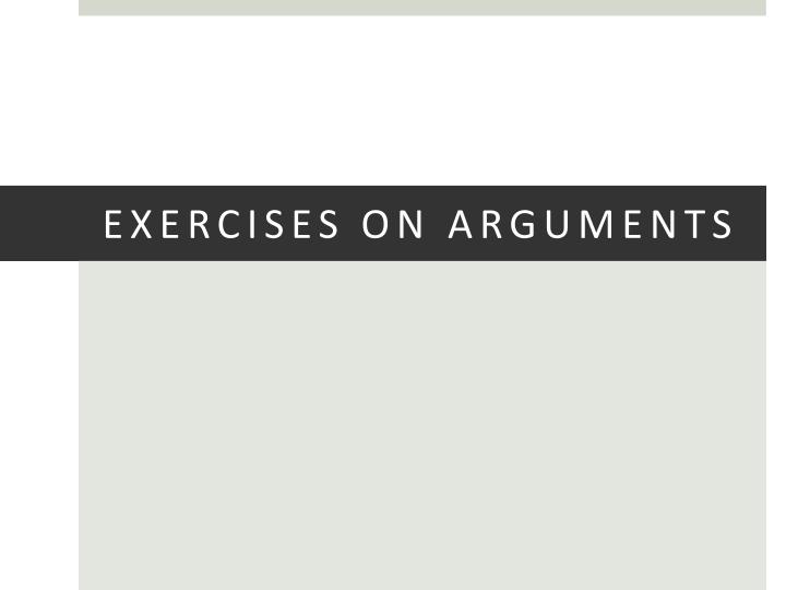 EXERCISES ON ARGUMENTS