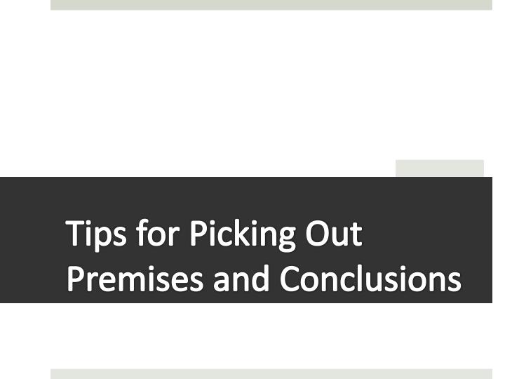 Tips for Picking Out Premises and Conclusions