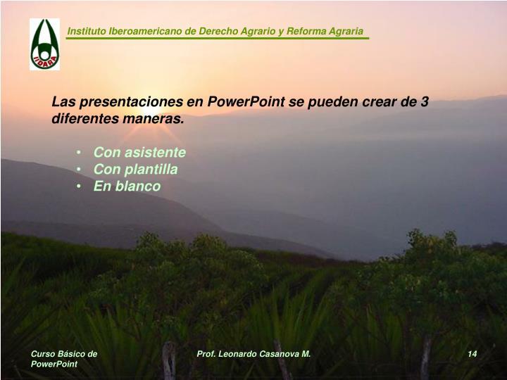 Las presentaciones en PowerPoint se pueden crear de 3 diferentes maneras.