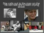 she calls out to the man on the street1
