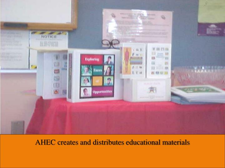 AHEC creates and distributes educational materials