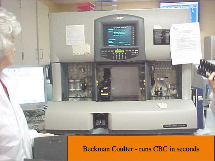 Beckman Coulter - runs CBC in seconds