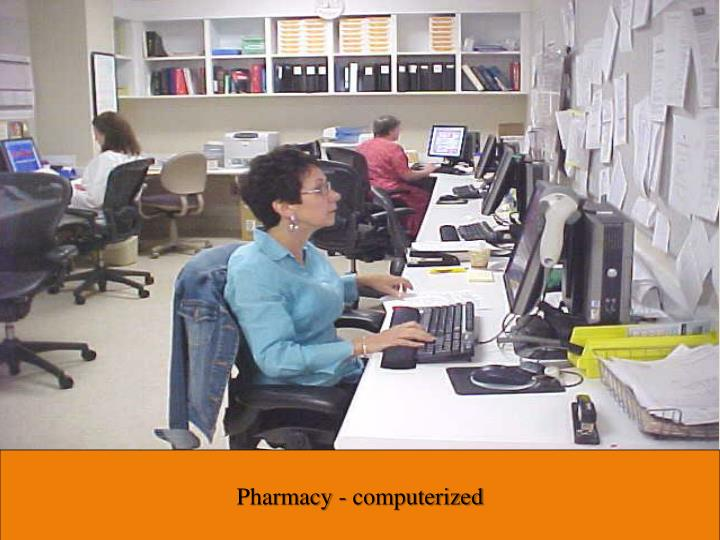 Pharmacy - computerized