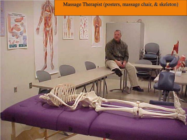 Massage Therapist (posters, massage chair, & skeleton)