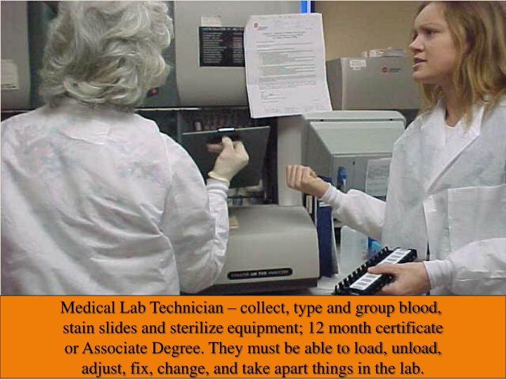 Medical Lab Technician – collect, type and group blood