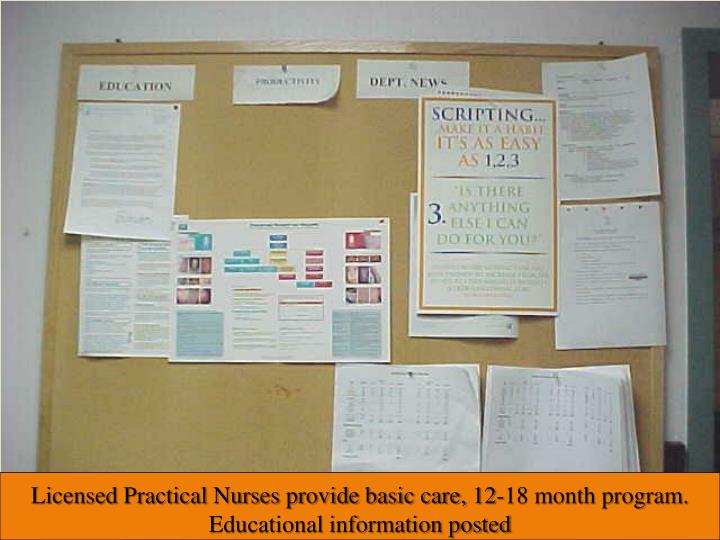 Licensed Practical Nurses provide basic care, 12-18 month program.  Educational information posted