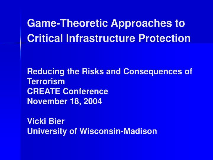 Game-Theoretic Approaches to Critical Infrastructure Protection