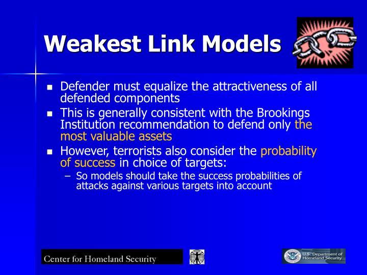 Weakest Link Models