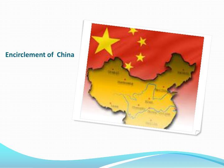 Encirclement of  China