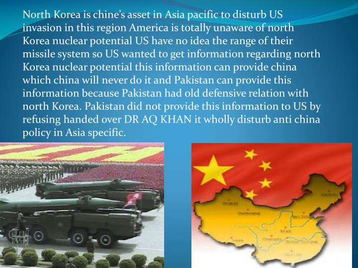 North Korea is chine's asset in Asia pacific to disturb US invasion in this region America