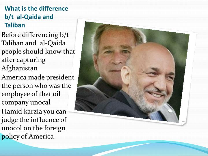 What is the difference b/t  al-Qaida and Taliban
