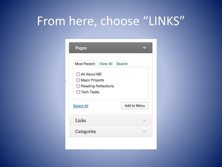 "From here, choose ""LINKS"""