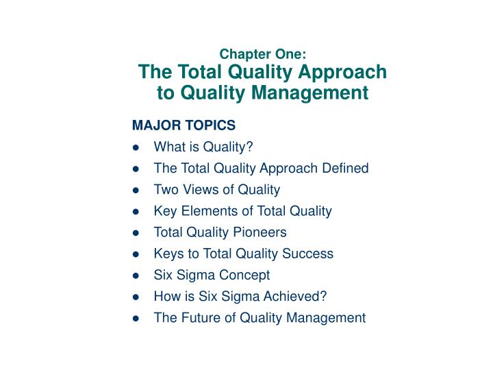 Chapter one the total quality approach to quality management