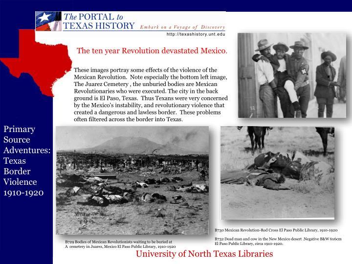 The ten year Revolution devastated Mexico