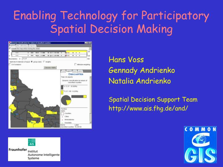 Enabling Technology for Participatory Spatial Decision Making